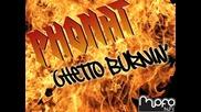 Phonat - Ghetto Burnin