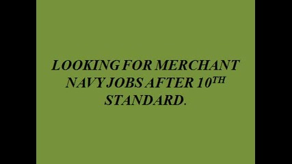 Looking For Merchant Navy Jobs After 10th Standard