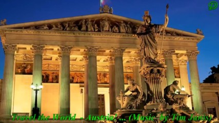 Прекрасните места по Света - Австрия! ... ( Relaxing Music by Tim Janis)