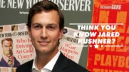 5 Surprising facts about Jared Kushner