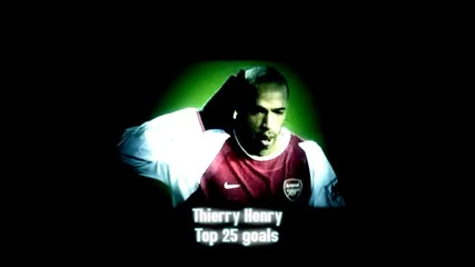 Thierry Henry Top 25 goals