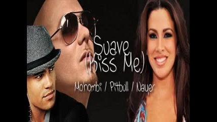 Pitbull - Suavemente (feat. Nayer & Mohombi)