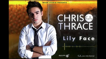 * Смазващо румънско * Chris Thrace (cristian Tarcea) - Lily Face