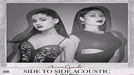 Ariana Grande - Side To Side - ( Official Acoustic Version )