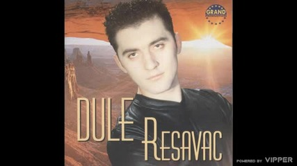 Dule Resavac - Devet planina - (Audio 2000)