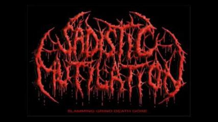 Sadistic Mutilation - Brutality Sickness