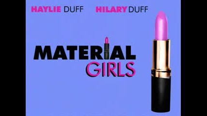 Material Girls - Hilary and Haily Duff