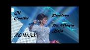 Preslava - Po Moqta Koja ( Dj Cunifer Remix ) 2012