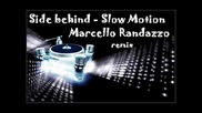 Side Behind Slow Motion (marcello Randazzo remix)