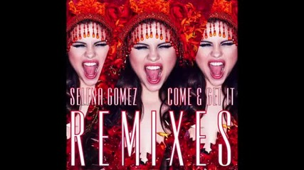 Selena_gomez_-_come_get_it_remix
