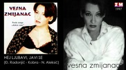 Vesna Zmijanac - Hej, ljubavi, javi se - (Audio 1997)