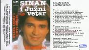 Sinan Sakic 1987 - Ej, od kad sam se rodio ( Ceo Album)
