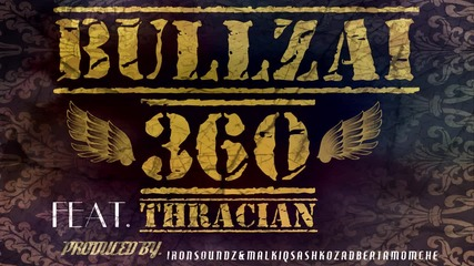 Bullzai Feat. Thracian - 360 [Official Audio 2015]