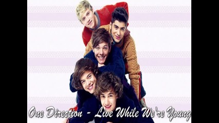 One Direction - Live While We're Young lyrics