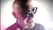 Honorebel feat. Pitbull- I Wanna ( Искам)*високо качество **превод