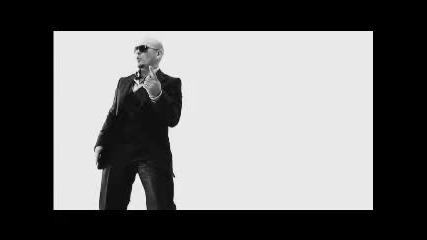 Pitbull - I Know You Want Mecalle Ocho 2009