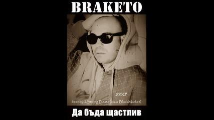 Braketo - Да Бъда Щастлив