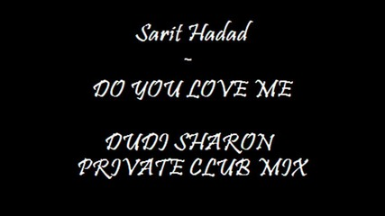 Sarit Hadad - Do You Love Me (dudi Sharon Private Club Mix)