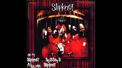 #15 | Slipknot - Scissors