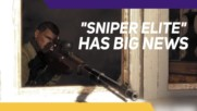"""There is a lot of """"Sniper Elite"""" on the way!"""