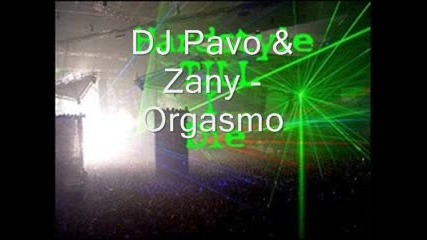 Dj Zany & Dj Pavo - Orgasmo