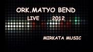 ork.matyo bend - Kuchek Live 2012