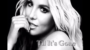 2013 N E W ! Britney Spears - Til Its Gone + Бг Превод