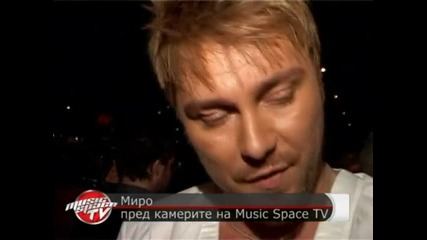 Скандалното интервю на Миро пред Musicspacetv!