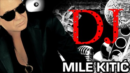 Mile Kitic - Dj - by Miraco Music
