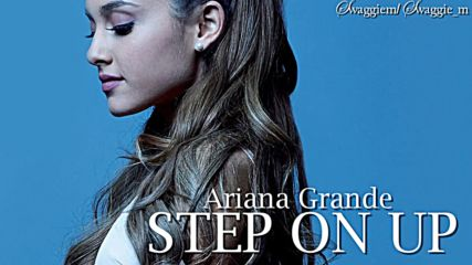 16. Ariana Grande - Step on up (аудио) + Текст и Превод