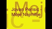 Jovan Perisic - Moje Najmilije