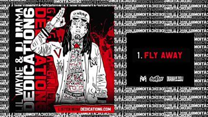 Lil Wayne - Fly Away [dedication 6] [бг превод]