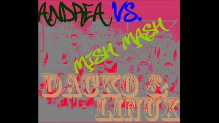 Dj Linux a.k.a Petkata & Dj Dacko - Andrea vs. Mish Mash