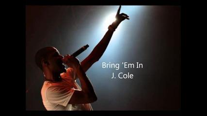 Превод! - J. Cole - Bring Em In