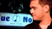Michael Bublé - Blue Note Jazz Club [From Michael Bublé Meets Madison Square Garden Documentary] (Оfficial video)