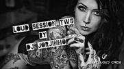 Loud Session Two by Dj Jorjinho