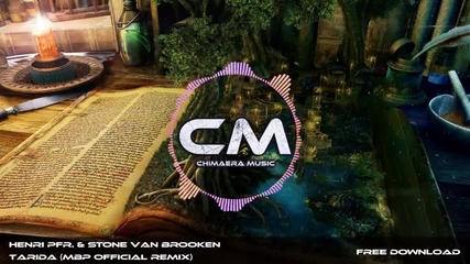 Henri Pfr. & Stone Van Brooken - Tarida (mbp Official Remix)