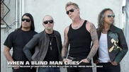 Metallica - When a Blind Man Cries
