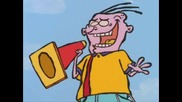 Ed Edd and Eddy - The Ed Touchables