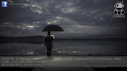 Kastis Torrau and Arnas D - Pray For Darkness (original Mix)