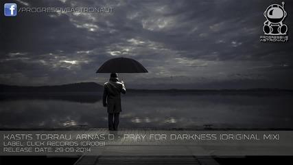 Kastis Torrau and Arnas D - Pray For Darkness (original Mix)