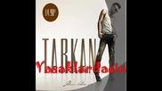 Tarkan - Kayip ( 2010 Yeni ) Tarkan 2010 Adimi Kalbine Yaz Full Yeni Album
