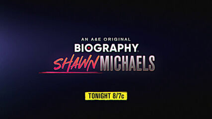 A&E's Original Biography Shawn Michaels airs tonight 8/7c on A&E