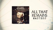 All That Remains - Madness ( Lyric Video)