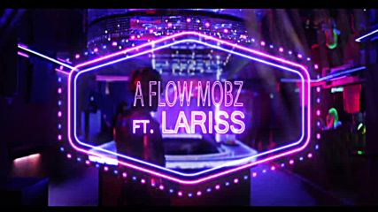 A Flow Mobz feat. Lariss - Another Level - Official Video - Друго Ниво - Превод