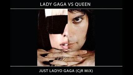 Lady Gaga vs Queen - Just Ladyo Gaga Cjr Mix