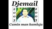 Djemail - Cumin man kamleja 2003