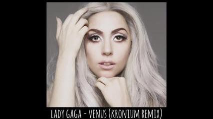 Lady Gaga - Venus (kronium Remix)