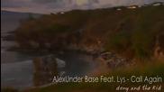 Alexunder Base Feat. Lys - Call Again + превод