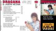 Dragana Mirkovic i Juzni Vetar - Kad bi znao kako ceznem (Audio 1986)